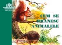 Cum Se Hranesc Animalele  - colectiv Aramis