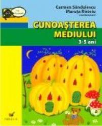 Cunoasterea Mediului. 3-5 Ani - Sandulescu Carmen, Ristoiu Maruta