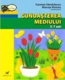 Cunoasterea Mediului. 5-7 Ani - Sandulescu Carmen, Ristoiu Maruta