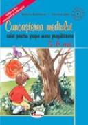 Cunoasterea Mediului - Grupa Mare - Pregatitoare  5-6 Ani  - Stefania Antonovici, Cornelia  Jalba