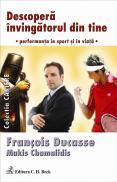 Descopera Invingatorul Din Tine - Chamalidis Makis, Ducasse Francois