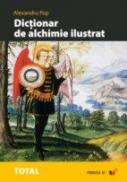 Dictionar De Alchimie Ilustrat. Alegorii, Analogii, Simboluri, Termeni Specifici - Pop Alexandru