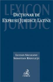 Dictionar De Expresii Juridice Latine - Raduletu Sebastian, Sauleanu Lucian Bernd