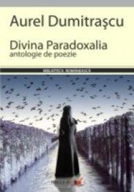 Divina  Paradoxalia - Dumitrascu Aurel