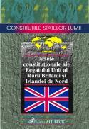Documentele Constitutionale Ale Regatului Unit Al Marii Britanii si Irlandei De Nord - Pavel Nicolae, Tanasescu Elena Simina