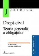 Drept Civil. Teoria Generala A Obligatiilor - Dogaru Ion, Draghici Pompil