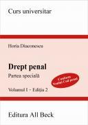 Drept Penal. Partea Speciala, Editia A Ii-a, Volumul I - Diaconescu Horia