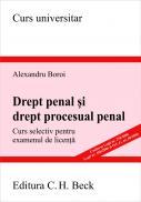Drept Penal si Procesual Penal. Curs Selectiv Pentru Examenul De Licenta - Boroi Alexandru