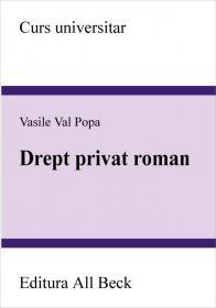 Drept Privat Roman - Popa Val Vasile