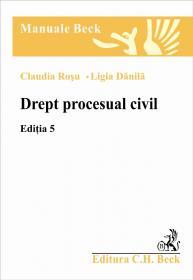 Drept Procesual Civil. Editia V - Danila Ligia, Rosu Claudia
