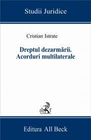 Dreptul Dezarmarii. Acorduri Multilaterale - Istrate Cristian