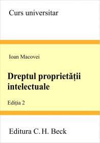 Dreptul Proprietatii Intelectuale. Editia 2 - Macovei Ioan