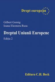 Dreptul Uniunii Europene, Ed. A 2-a - Gornig Gilbert, Rusu Ioana Eleonora