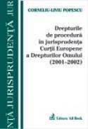 Drepturile De Procedura In Jurisprudenta C.e.d.o. (2001-2002) - Popescu Corneliu Liviu