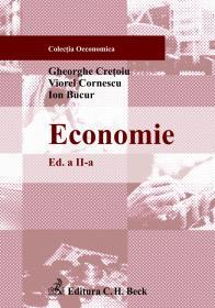 Economie. Editia 2 - Bucur Ion, Cornescu Viorel, Cretoiu Gheorghe