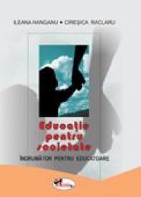 Educatie Pentru Societate. Indrumator Pentru Educatoare  - Ileana Hanganu, Ciresica Raclaru