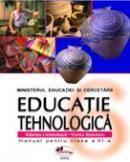 Educatie Tehnologica. Manual Pentru Clasa A Vi-a  - Gabriela Lichiardopol, Viorica Stoicescu