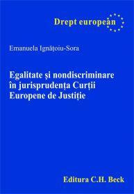 Egalitate si Nondiscriminare In Jurisprudenta Curtii Europene De Justitie - Ignatoiu-Sora Emanuela