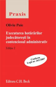 Executarea Hotararilor Judecatoresti In Contenciosul Administrativ. Editia 2 - Oliviu Puie