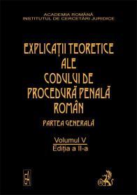 Explicatiile Teoretice Ale Codului De Procedura Penala Roman,            Ed. A Ii-a, Vol. V (legat) - Coord. Dongoroz Vintila