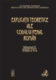 Explicatiile Teoretice Ale Codului Penal Roman, Ed. A Ii-a, Vol. Ii (brosat) - Coord. Dongoroz Vintila