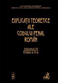 Explicatiile Teoretice Ale Codului Penal Roman, Ed. A Ii-a, Vol. Iv (brosat) - Coord. Dongoroz Vintila