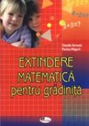 Extindere Matematica Pentru Gradinita  - Claudia Soreata, Florica  Magura