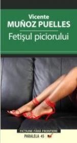 Fetisul Piciorului - Munoz Puelles Vicente