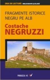 Fragmente Istorice. Negru Pe Alb - Negruzzi Costache