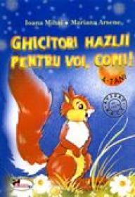Ghicitori Hazlii Pentru Voi, Copii  - Ioana Mihai, Mariana Arsene