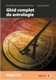 Ghid Complet De Astrologie - Lenard Lisa, Brodeur-gerwick Madeline