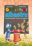 Greierasul Albastru - Caiet Grupa Mare Pregatitoare 5-7 Ani  - Alice Nichita, Mihaela Vasiliu