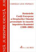 Hotararile C.e.d.o. Pronuntate In Cauzele Impotriva Romaniei (1998-2002) - Popescu Corneliu Liviu