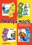 Imi Aleg O Meserie (joc Didactic)  - Coord. Luminita Volintiru