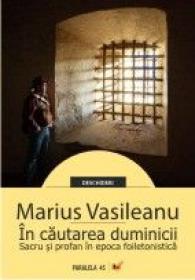 In Cautarea Duminicii. Sacru si Profan In Epoca Foiletonistica - Vasileanu Marius