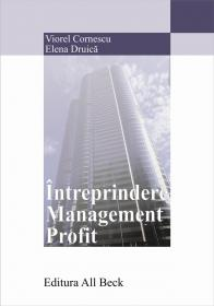 Intreprindere. Management. Profit - Cornescu Viorel, Druica Elena