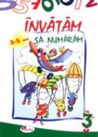 Invatam Sa Numaram (3-5 Ani)  - colectiv Aramis