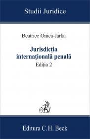 Jurisdictia Internationala Penala. Editia 2 - Onica-Jarka Beatrice