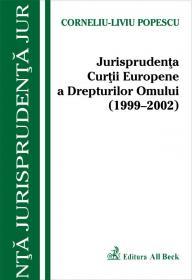 Jurisprudenta C.e.d.o. (1999-2002) - Popescu Corneliu Liviu