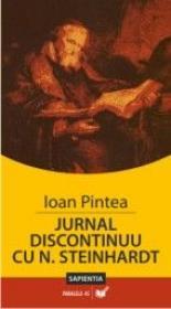 Jurnal Discontinuu Cu N. Steinhardt. Insemnarile Unui Preot De Tara - Pintea Ioan