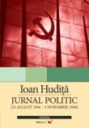 Jurnal Politic (25 August 1944 - 3 Noiembrie 1944) - Hudita Ioan