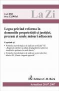 Legea Privind Reforma In Domeniile Proprietatii si Justitiei, Precum si Unele Masuri Adiacente (actualizat La 20.07.2007). Cod 282 - ***