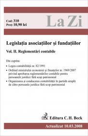 Legislatia Asociatiilor si Fundatiilor. Volumul Ii. Reglementari Contabile (actualizat La 10.03.2008). Cod 310 - ***