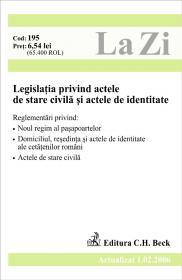 Legislatia Privind Actele De Stare Civila si Actele De Identitate (actualizat La 01.02.2006). Cod 195 - ***