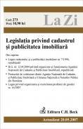Legislatia Privind Cadastrul si Publicitatea Imobiliara (actualizat La 20.05.2007). Cod 273 - ***