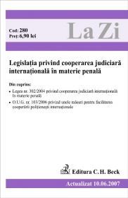 Legislatia Privind Cooperarea Judiciara Internationala In Materie Penala, (actualizat La 10. 06. 2007). Cod 280 - ***