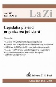 Legislatia Privind Organizarea Judiciara (actualizat La 10.01.2008). Cod 300 - ***