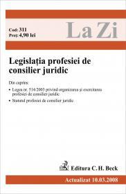 Legislatia Profesiei De Consilier Juridic (actualizat Martie 2008). Cod 311 - ***