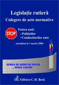 Legislatie Rutiera. Culegere De Acte Normative. Editia 4 (actualizata La 1 Martie 2008) - ***