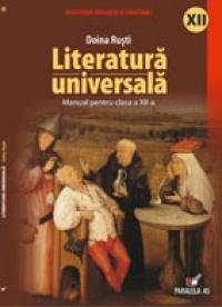 Literatura Universala. Manual Pentru Clasa A Xii-a - Rusti Doina